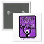 Fight Like A Girl Slogan Sign Lupus Pin