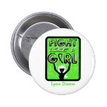 Fight Like A Girl Slogan Sign Lyme Disease Button
