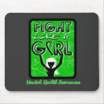 Fight Like A Girl Slogan Sign Mental Health Mouse Pad