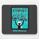 Fight Like A Girl Slogan Sign PCOS Mouse Pad