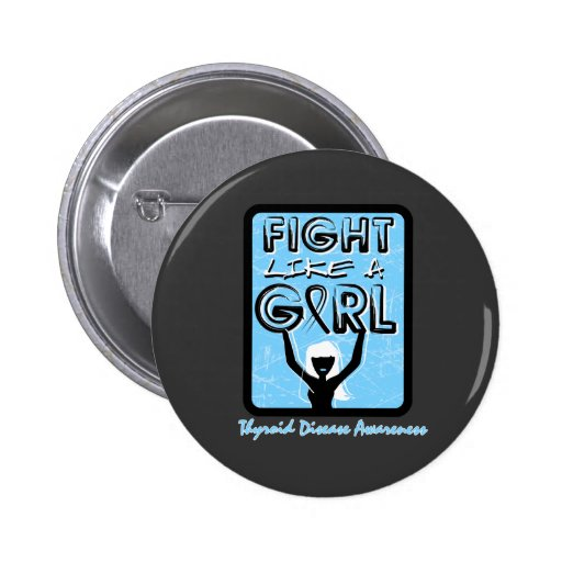 Fight Like A Girl Slogan Sign Thyroid Disease Buttons