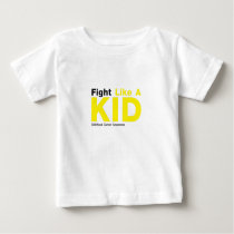 Fight Like A Kid Childhood Cancer Awareness Baby T-Shirt
