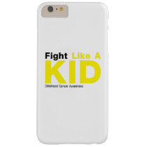Fight Like A Kid Childhood Cancer Awareness Barely There iPhone 6 Plus Case