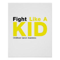 Fight Like A Kid Childhood Cancer Awareness Poster