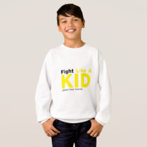 Fight Like A Kid Childhood Cancer Awareness Sweatshirt
