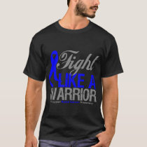 Fight Like a Warrior Rectal Cancer T-Shirt
