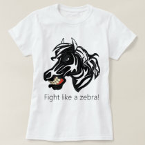 Fight Like a Zebra.png T-Shirt
