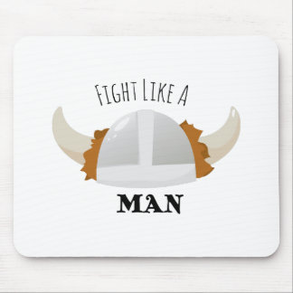 Fight Like Man Mouse Pad