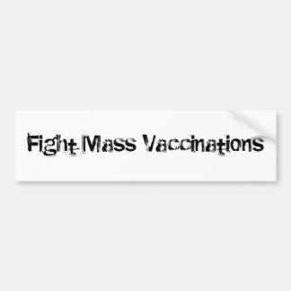 Fight Mass Vaccinations Bumper Sticker