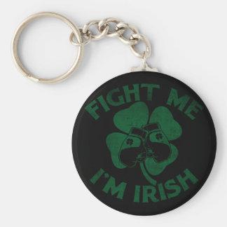 Fight Me I m Irish Keychain