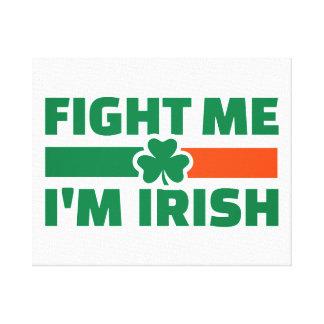 Fight me I'm Irish Canvas Prints