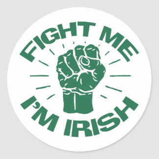 Fight Me I'm Irish Classic Round Sticker