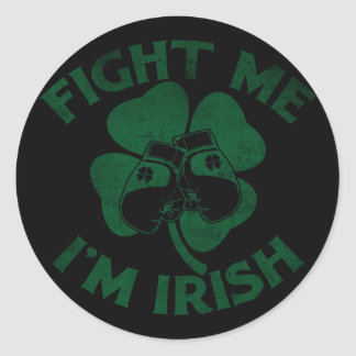 Fight Me I'm Irish Classic Round Sticker