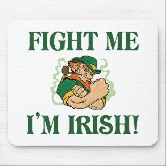 Fight Me I'm Irish Mouse Pad