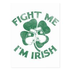 Fight Me I'm Irish Postcard at Zazzle