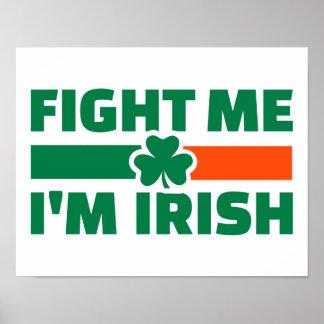 Fight me I'm Irish Posters