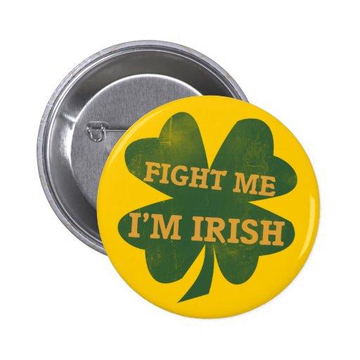 Fight me Im Irish Shamrock 2 Inch Round Button