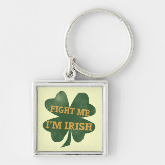 Fight me Im Irish Shamrock Keychain