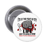Fight Of My Life 2 Brain Tumor 2 Inch Round Button