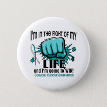 Fight Of My Life 2 Cervical Cancer Pinback Button