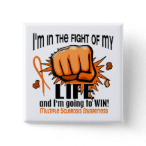 Fight Of My Life 2 Multiple Sclerosis Pinback Button