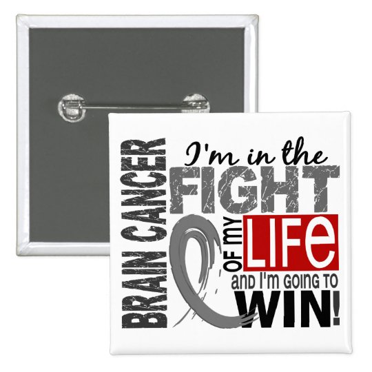 Fight Of My Life Brain Cancer Pinback Button