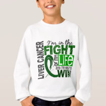 Fight Of My Life Liver Cancer Sweatshirt