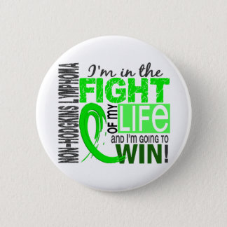Fight Of My Life Non-Hodgkin's Lymphoma Button