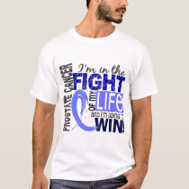 Fight Of My Life Prostate Cancer T-Shirt