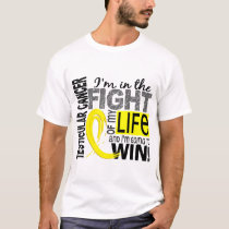Fight Of My Life Testicular Cancer T-Shirt