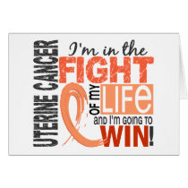 Fight Of My Life Uterine Cancer Card
