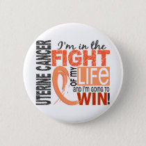 Fight Of My Life Uterine Cancer Pinback Button