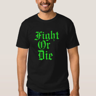 Fight Or Die Old English T-Shirt