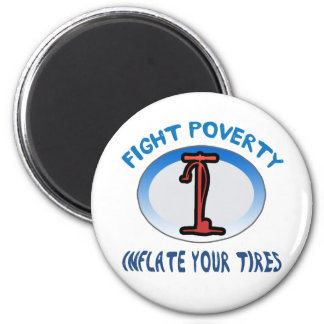 Fight Poverty Inflate Your Tires 2 Inch Round Magnet
