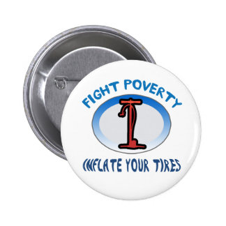 Fight Poverty Inflate Your Tires Pin