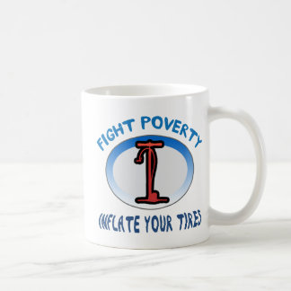 Fight Poverty Inflate Your Tires Coffee Mug