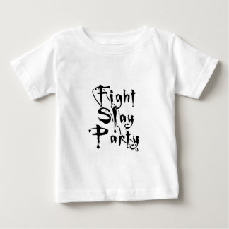 Fight Slay Party Baby T-Shirt