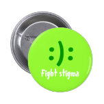 Fight stigma, :): 2 inch round button