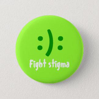 Fight stigma, :): pinback button