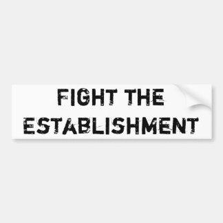 Fight the Establishment bumper sticker Car Bumper Sticker