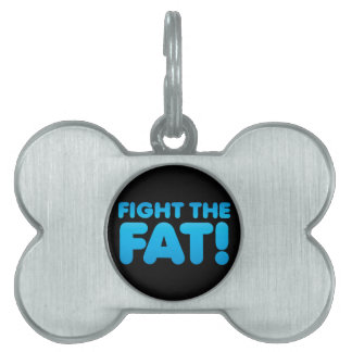 Fight the FAT Pet Tag