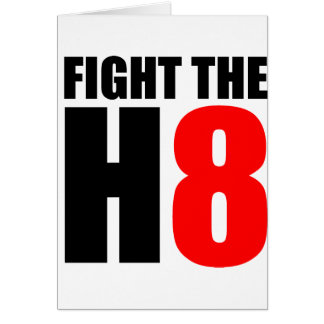Fight The H8 - Oppose Proposition 8 Greeting Card