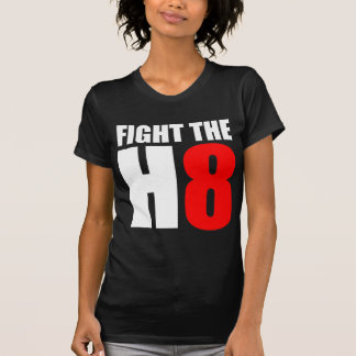 Fight The H8 - Oppose Proposition 8 T Shirt