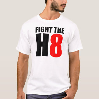 Fight The H8 - Oppose Proposition 8 T-Shirt