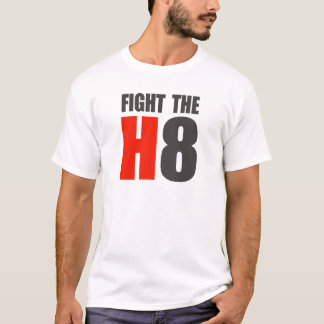 FIGHT THE H8.png T-Shirt