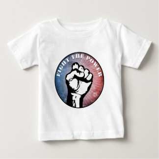 Fight The Power Baby T-Shirt