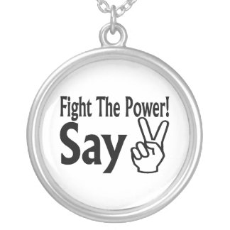 Fight The Power Say Peace Silver Plated Necklace