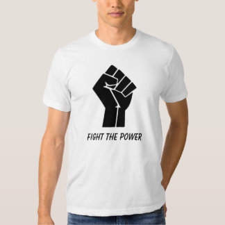 FIGHT THE POWER TEE SHIRTS