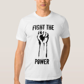 Fight the power tshirts