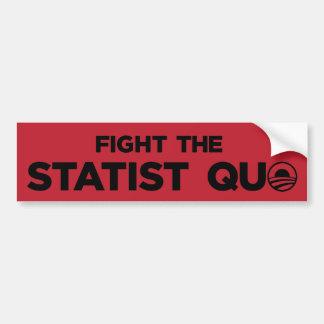 Fight The Statist Quo Bumper Sticker